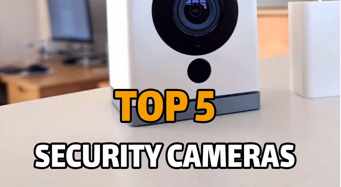 Best Security Cameras in 2021 - Top 5 Wireless, Indoor & Outdoor Cameras