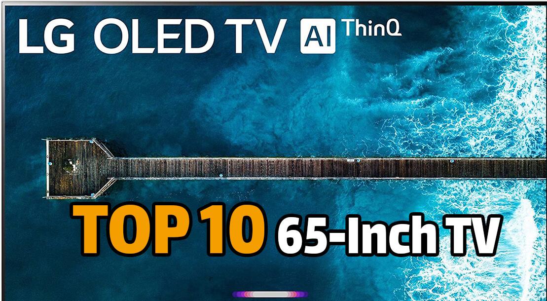 Top 10 65 inch TV of 2021
